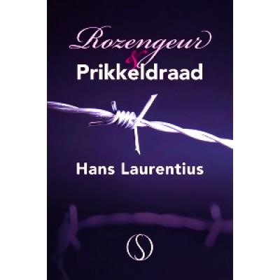 """Boek """"Rozengeur & Prikkeldraad"""" - Hans Laurentius"""