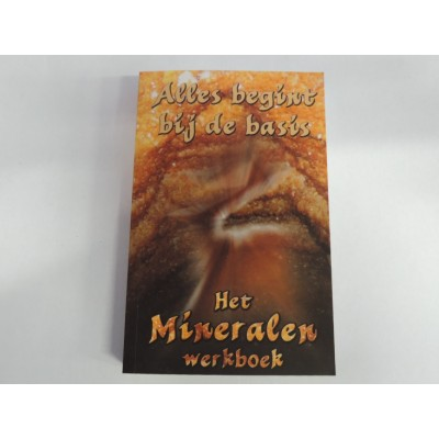 Alles begint bij de basis - Het Mineralen Werkboek